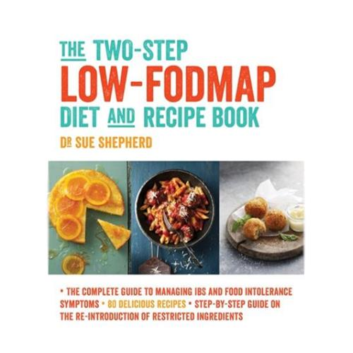 The Two-Step Low-FODMAP Diet & Recipe Book